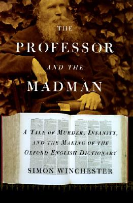 The Professor and the Madman By Winchester, Simon