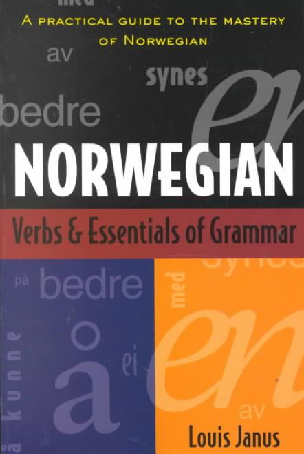 Norwegian Verbs & Essentials of Grammar By Janus, Louis/ Janus, Lousi