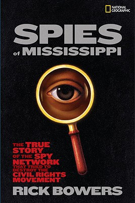 Spies of Mississippi By Bowers, Rick/ Henderson, Wade (FRW)